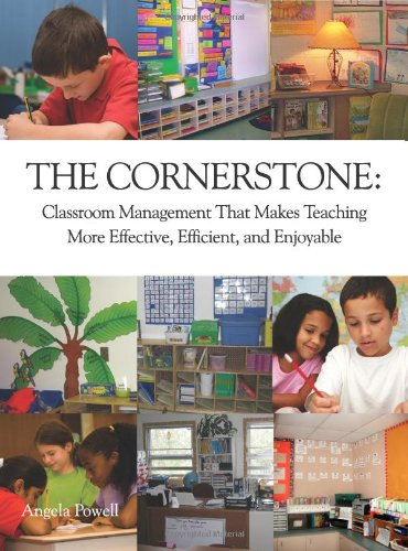 The Cornerstone: Classroom Management That Makes Teaching More Effective, Efficient, and Enjoyable  2011 edition cover