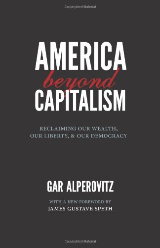 America Beyond Capitalism Reclaiming Our Wealth, Our Liberty, and Our Democracy 2nd 2011 edition cover