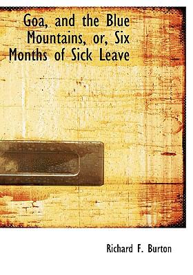 Goa, and the Blue Mountains, or, Six Months of Sick Leave  N/A 9781113739704 Front Cover