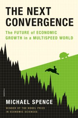 Next Convergence The Future of Economic Growth in a Multispeed World  2012 edition cover