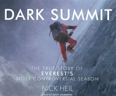 Dark Summit: The True Story of Everest's Most Controversial Season  2008 9781400107704 Front Cover