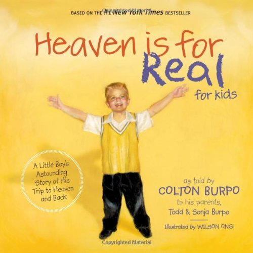 Heaven Is for Real for Kids A Little Boy's Astounding Story of His Trip to Heaven and Back  2011 9781400318704 Front Cover