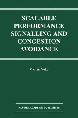 Scalable Performance Signalling and Congestion Avoidance   2003 9781402075704 Front Cover