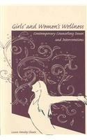 Girls' and Women's Wellness : Contemporary Counseling Issues and Interventions  2008 edition cover