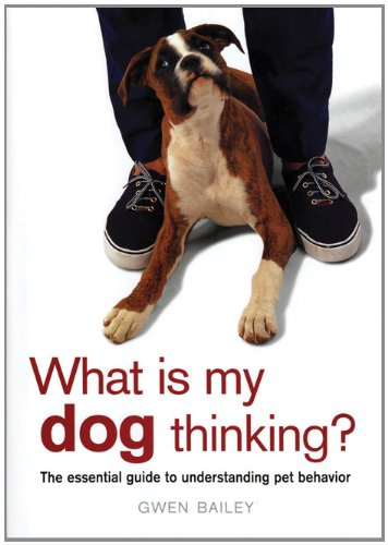 What Is My Dog Thinking? The Essential Guide to Understanding Pet Behavior  2002 edition cover