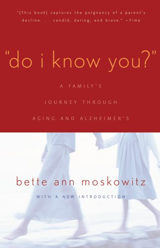 Do I Know You? A Family's Journey Through the End of a Parent's Life N/A 9781589790704 Front Cover