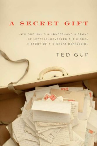 Secret Gift How One Man's Kindness - And a Trove of Letters - Revealed the Hidden History of the Great Depression  2010 edition cover