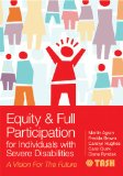 Equity and Full Participation for Individuals with Severe Disabilities A Vision for the Future  2014 edition cover