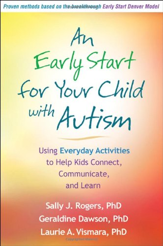 Early Start for Your Child with Autism Using Everyday Activities to Help Kids Connect, Communicate, and Learn  2012 edition cover