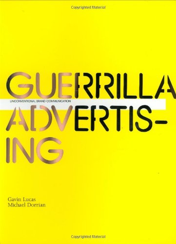 Guerrilla Advertising Unconventional Brand Communication  2006 9781856694704 Front Cover