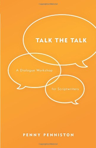 Talk the Talk A Dialogue Workshop for Scriptwriters  2010 9781932907704 Front Cover