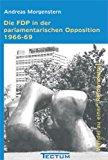 """Die FDP in der parlamentarischen Opposition 1966-69: Wandel zu einer """"Reformpartei"""" N/A 9783828886704 Front Cover"""