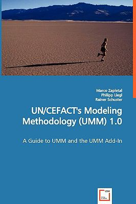 Un/Cefact's Modeling Methodology (Umm) 1.0:   2009 9783836467704 Front Cover