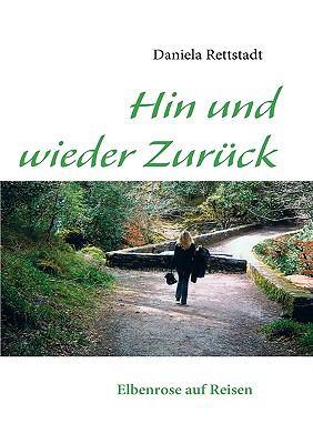 Hin und wieder Zur�ck Elbenrose auf Reisen N/A 9783837080704 Front Cover