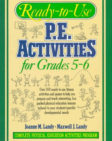 Ready-to-Use P. E. Activities for Grades 5-6   1993 (Teachers Edition, Instructors Manual, etc.) 9780136730705 Front Cover