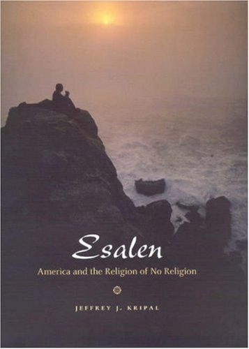 Esalen America and the Religion of No Religion N/A edition cover