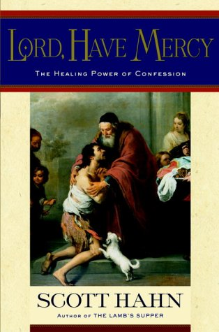 Lord, Have Mercy The Healing Power of Confession  2003 (Large Type) edition cover
