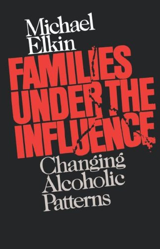 Families under the Influence Changing Alcoholic Patterns Reprint  9780393306705 Front Cover
