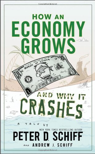 How an Economy Grows and Why It Crashes   2010 edition cover