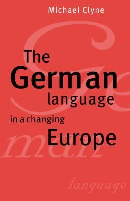 German Language in a Changing Europe  2nd 1995 (Revised) 9780521499705 Front Cover