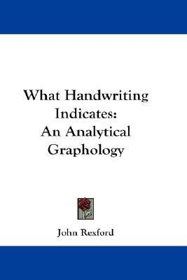 What Handwriting Indicates An Analytical Graphology N/A 9780548175705 Front Cover