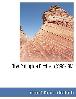 The Philippine Problem 1898-1913:   2008 edition cover
