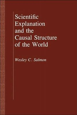 Scientific Explanation and the Causal Structure of the World   1985 edition cover