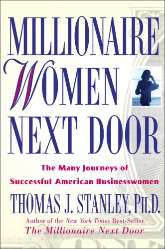 Millionaire Women Next Door The Many Journeys of Successful American Businesswomen  2005 edition cover