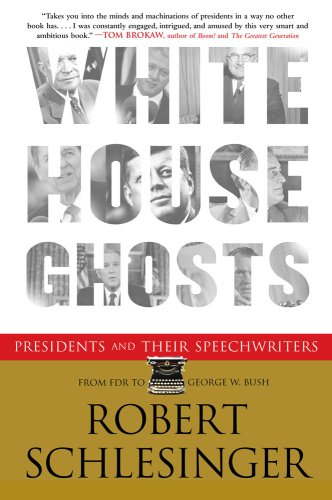White House Ghosts Presidents and Their Speechwriters N/A edition cover