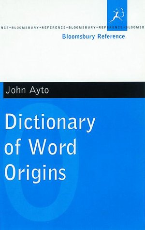 Dictionary of Word Origins  2000 9780747545705 Front Cover