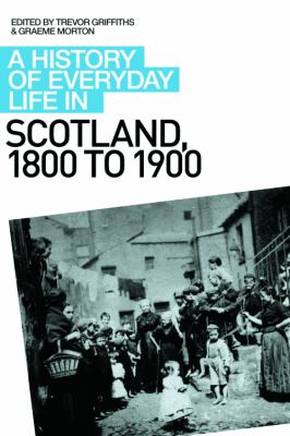History of Everyday Life in Scotland, 1800 to 1900   2010 9780748621705 Front Cover