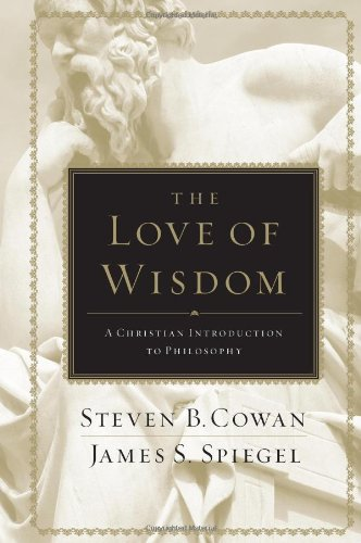 Love of Wisdom A Christian Introduction to Philosophy  2009 edition cover