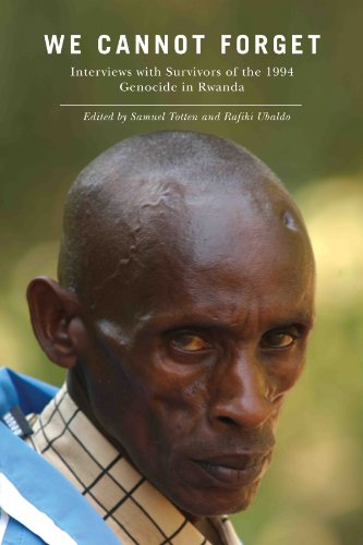 We Cannot Forget Interviews with Survivors of the 1994 Genocide in Rwanda  2011 edition cover