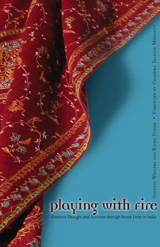 Playing with Fire Feminist Thought and Activism Through Seven Lives in India  2006 edition cover
