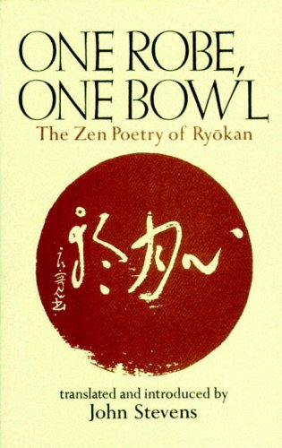 One Robe, One Bowl The Zen Poetry of Ryokan  2006 edition cover