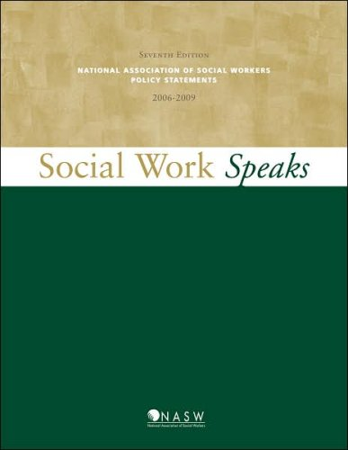Social Work Speaks : NASW Policy Statements, 2006-2009 7th 2006 edition cover