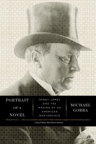 Portrait of a Novel Henry James and the Making of an American Masterpiece  2013 9780871406705 Front Cover