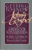 Getting to Know John's Gospel A Fresh Look at Its Main Ideas  1989 9780875523705 Front Cover