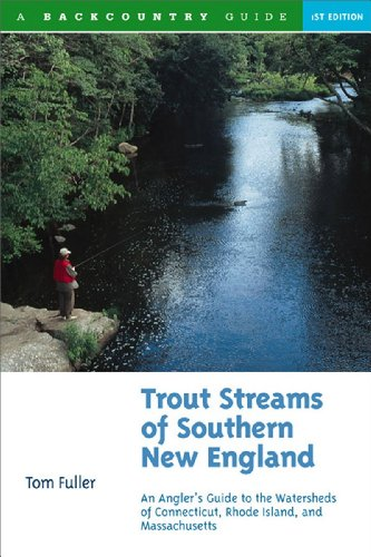Trout Streams of Southern New England An Angler's Guide to the Watersheds of Connecticut, Rhode Island, and Massachusetts  1999 9780881504705 Front Cover