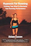Hypnosis for Running: Training Your Mind to Maximise Your Running Performance  0 edition cover
