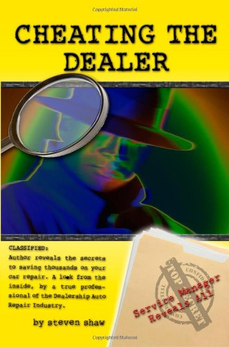 Cheating the Dealer: Service Manager Reveals All!  2009 edition cover