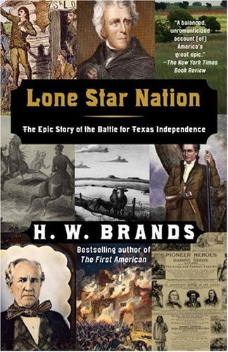 Lone Star Nation The Epic Story of the Battle for Texas Independence  2004 edition cover