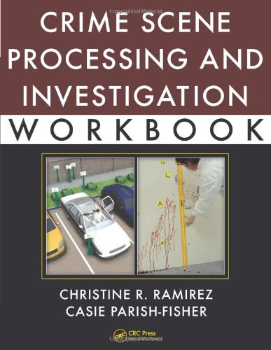 Crime Scene Processing and Investigation Workbook   2011 edition cover