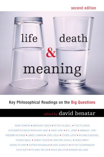 Life, Death and Meaning Key Philosophical Readings on the Big Questions 2nd 2009 edition cover