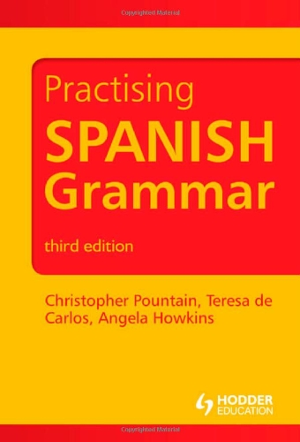 Practising Spanish Grammar  3rd 2011 (Revised) edition cover