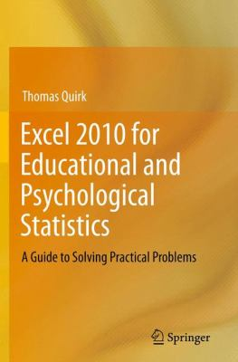 Excel 2010 for Educational and Psychological Statistics A Guide to Solving Practical Problems  2012 edition cover