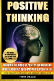 Positive Thinking - Discover the Magic of Positive Thinking Discover the Magic of Positive Thinking and How to Achieve Your Goals and Succeed in Life N/A 9781493692705 Front Cover