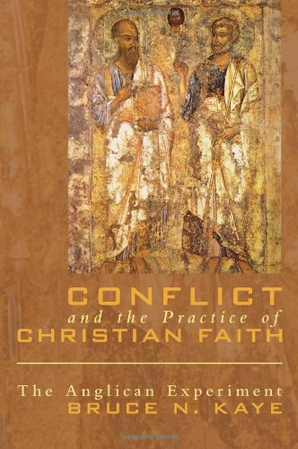 Conflict and the Practice of Christian Faith The Anglican Experiment  2009 9781556359705 Front Cover