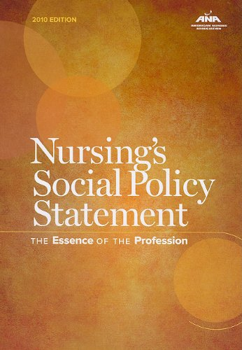 Nursing's Social Policy Statement The Essence of the Profession 3rd 2010 9781558102705 Front Cover