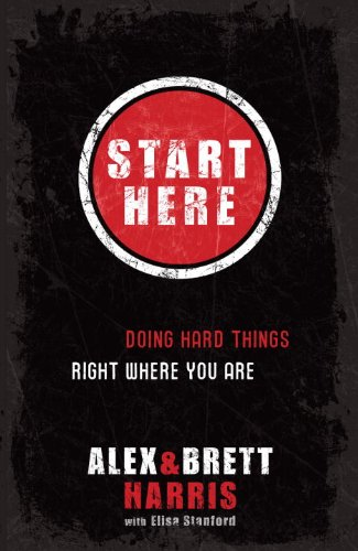 Start Here Doing Hard Things Right Where You Are  2010 9781601422705 Front Cover